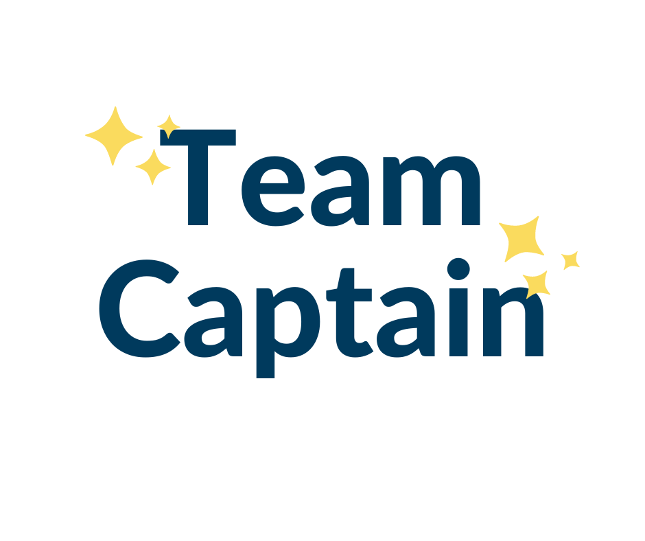 For those team captains who will lead their teams to fundraising victory